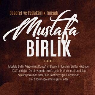 Cesaret ve Fedakârlık Timsali Mustafa Birlik / 2018 Haziran