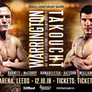 Preview Of The BT Sport Boxing Card Headlined By Josh Warrington-Sofiane Takoucht For The IBF Featherweight Title Live On BT Sport In Leeds!