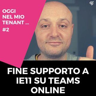 Fine supporto ad Internet Explorer 11 per Microsoft Teams online