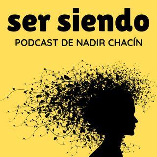 Ser siendo con Nadir Chacín