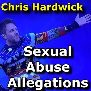 UPDATE: Chris Hardwick v Chloe Dykstra abuse allegations = severe skepticism