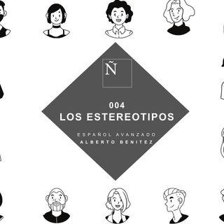 004 Los estereotipos - Español Avanzado