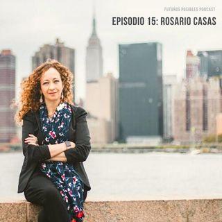 Ep. 15: Emprender y trascender, con Rosario Casas