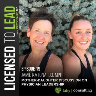 019 - Mother-Daughter Discussion on Physician Leadership
