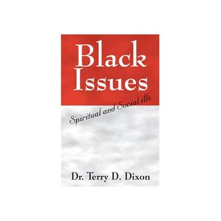 Black Man in Crisis:Part 4~Return to the Legacy, Apostle-Dr. Terry Dixon, Ph. D.
