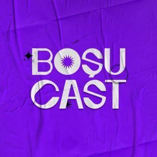 (+18) BoşuCast Bölüm 1.5 En küfürlü, En Pis Bölüm
