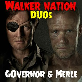 """Ep 81 DUOs """" The Governor & Merle"""""""