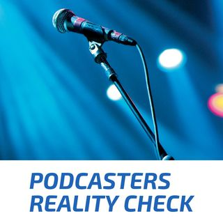 Podcasters Reality Check #6 - Don't live in a podcast silo.