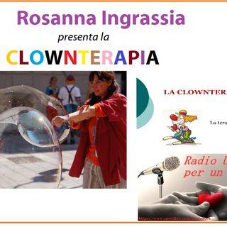 Puntata speciale: LA CLOWNTERAPIA - conduce ROSANNA INGRASSIA