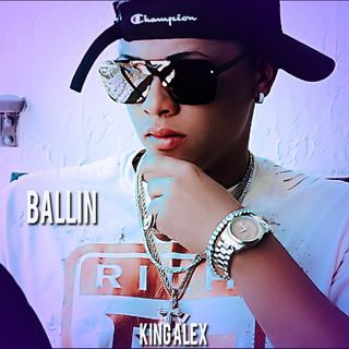 KING ALEX - Ballin