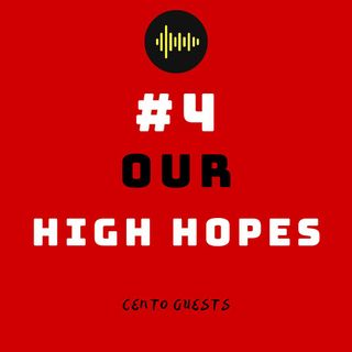 #4 - Our High Hopes