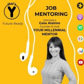 """""""Job Mentoring"""" con Gaia Alaimo YOUR MILLENNIAL MENTOR [Future-Ready]"""