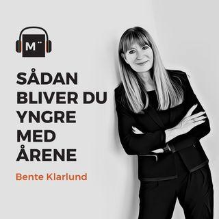 48. Sådan bliver du yngre med årene – med professor Bente Klarlund