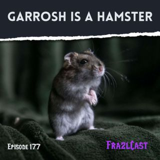 Garrosh is a Hamster