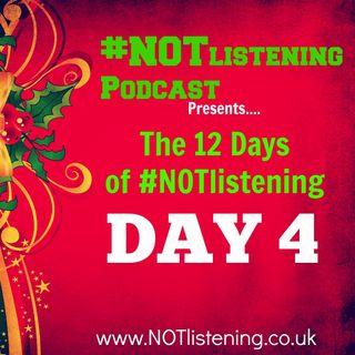 12 Days of #NOTlistening - Day 4