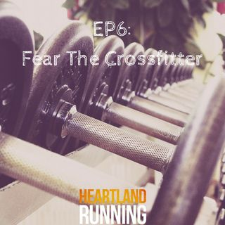Fear The Crossfitter EP6