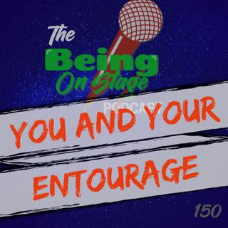 You and Your Entourage