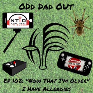 "ODO 102: ""Now That I'm Older"" I Have Allergies"