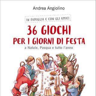 """Andrea Angiolino """"36 giochi per i giorni di festa"""""""