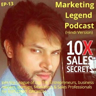 EP-13 - How To Boost Your Business REVENUE without Fear Of Survival- Marketing Legend Podcast By Aryan Chaudhary