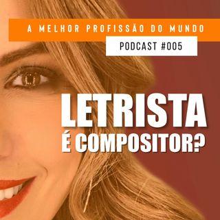 005 - LETRISTA É COMPOSITOR?