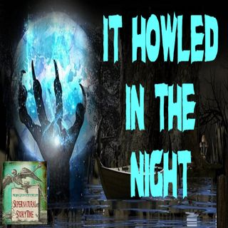 It Howled in the Night | Dogman Stories | Podcast E59