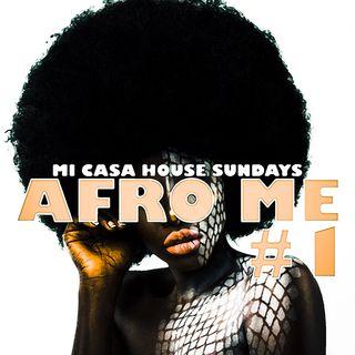 MI CASA HOUSE SUNDAYS AFRO ME #1 @DJMINGO69