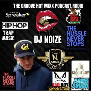 THE GROOVE HOT MIXX PODCAST RADIO DJ NOIZE