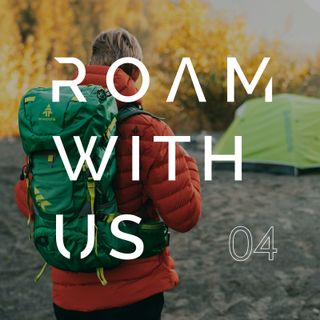 Roam With Us Episode 4 - How To Communicate With Brands