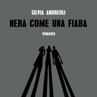 """Silvia Andreoli """"Nera come una fiaba"""""""