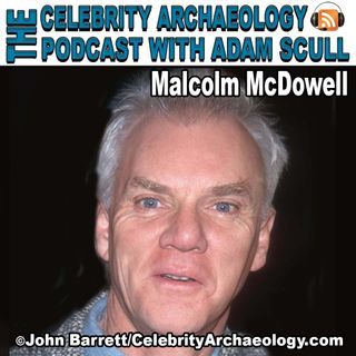 PODCAST EPISODE 59 - Malcolm McDowell