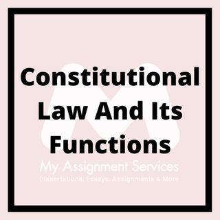 Constitutional Law And Its Functions
