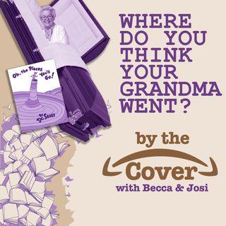 Where Do You Think Your Grandma Went?
