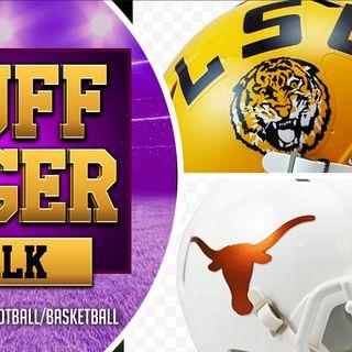 #LSU Football Tuff Tiger Talk LSU/Texas Recap & More