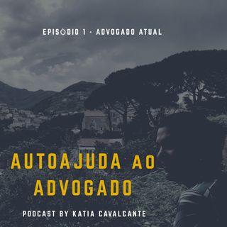PODCAST AUTOAJUDA AO ADVOGADO - EPISÓDIO 1