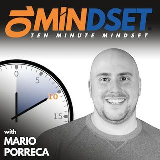 324 Change the Future by Using Your Imagination with Special Guest Larry Asma | 10 Minute Mindset