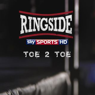 Ringside Toe2Toe - 7th February