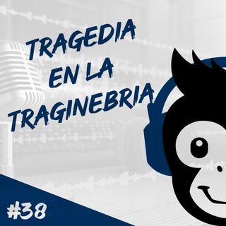 Episodio 38 - Tragedia en la Traginebria