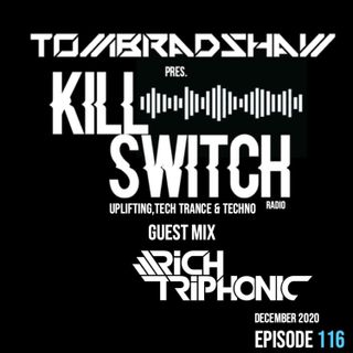 Tom Bradshaw pres. Killswitch 116, Guest Mix: Rich Triphonic [December 2020]