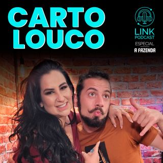 CARTOLOUCO  - LINKPODCAST #F03