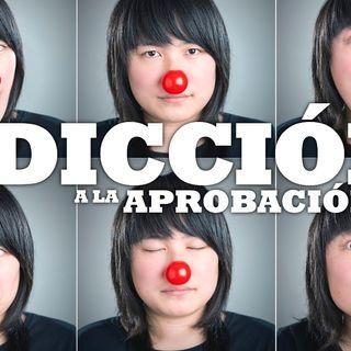 ADICCION A LA APROBACIÓN | UNIVISION