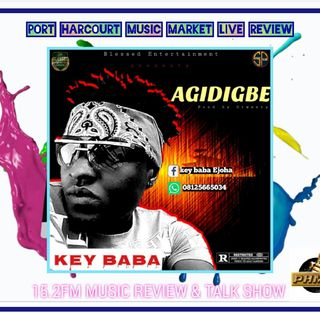 KEY BABA (Agidigbe) 15.2fm Digital Podcast