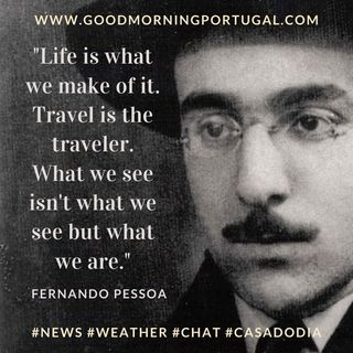 Portugal news, weather, Fernando Pessoa, Covid update & 'Casa do Dia'