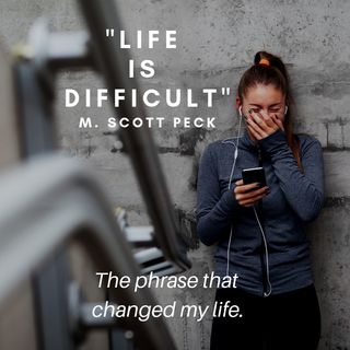 Life is Difficult