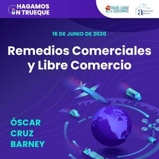EP21. Remedios comerciales y libre comercio ⋅ Con Óscar Cruz Barney