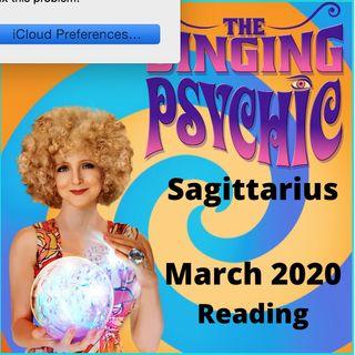 Sagittarius March 20 The Singing Psychic fortune telling reading