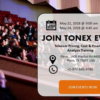 Tonex Event - 21 May , Plano, TX - Telecom Pricing, Cost and Financial Analysis Training