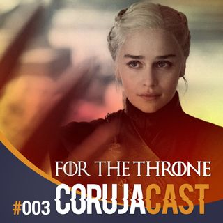 Corujacast #003 Game of Thrones (O Final) – Crônicas de haters e panos quentes