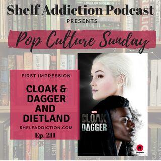 211: New Shows Cloak & Dagger and Dietland! | Pop Culture Sunday