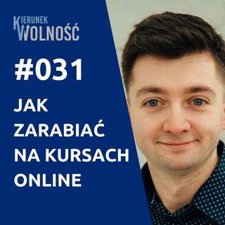 KW031: Jak zarabiać na kursach online - Michał Lidzbarski